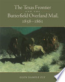 Ebook The Texas Frontier and the Butterfield Overland Mail, 1858–1861 Epub Glen Sample Ely Apps Read Mobile