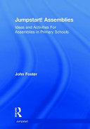 Jumpstart! Assemblies : primary schools, consisting of detailed...