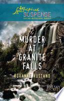 Murder At Granite Falls  Mills   Boon Love Inspired   Big Sky Secrets  Book 4
