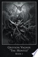 Greyson Vagner 'The Hunted'