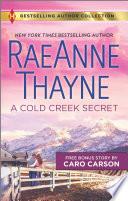 A Cold Creek Secret   Not Just a Cowboy