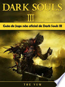 Guia De Jogo N  o Oficial De Dark Souls Iii