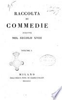 Raccolta di commedie scritte nel secolo 18  Volume 1   2