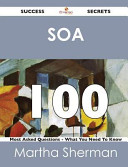 Soa 100 Success Secrets 100 Most Asked Questions On Soa What You Need To Know