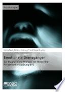 Emotionale Grenzg  nger  Zur Diagnose und Therapie der Borderline Pers  nlichkeitsst  rung BPS