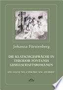 Die Klatschgespräche in Theodor Fontanes Gesellschaftsromanen