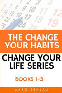 The Change Your Habits Change Your Life Series