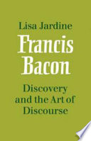 Francis Bacon  Discovery and the Art of Discourse