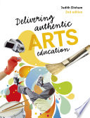 Delivering Authentic Arts Education PDF