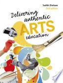 Delivering Authentic Arts Education Pdf