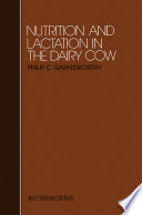 Nutrition and Lactation in the Dairy Cow