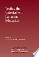 Testing the Untestable in Language Education Be A Much Debated Issue In