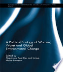 A Political Ecology of Women  Water and Global Environmental Change