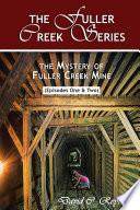 The Fuller Creek Series  The Mystery of Fuller Creek Mine