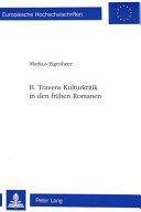 B  Travens Kulturkritik in den fr  hen Romanen