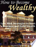 How to Become Wealthy  Low Risk Strategies to Start a Business and Build Wealth