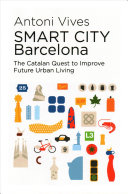 Smart City Barcelona: The Catalan Quest to Improve Future Urban Living