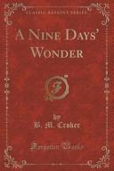 A Nine Days  Wonder  Classic Reprint