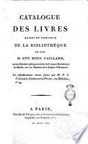 Catalogue des livres rares et pr  cieux de la biblioth  que de feu m  Ant  Bern  Caillard  ancien Ministre
