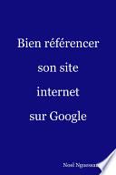 Bien r  f  rencer son site internet sur Google