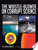 THE WHISTLE BLOWER ON CORRUPT SCIENCE
