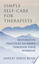 Simple Self Care for Therapists  Restorative Practices to Weave Through Your Workday