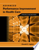 Advanced Performance Improvement in Health Care  Principles and Methods