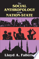 The Social Anthropology of the Nation State