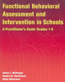 Functional Behavioral Assessment and Intervention in Schools
