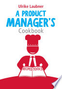 A Product Manager's Cookbook