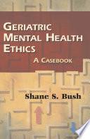 Geriatric Mental Health Ethics