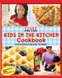 Time For Kids Kids In The Kitchen Cookbook
