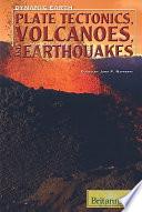 Plate Tectonics  Volcanoes  and Earthquakes