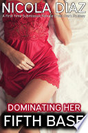 Dominating Her Fifth Base   A First Time Submissive Female Erotic Dark Fantasy
