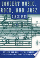 Concert Music  Rock  and Jazz Since 1945
