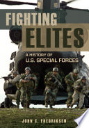 Fighting Elites  A History of U S  Special Forces