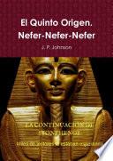 El Quinto Origen  Nefer Nefer Nefer