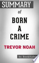 Summary of Born a Crime  Stories from a South African Childhood by Trevor Noah   Conversation Starters