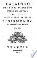 Catalogo dei libri esistenti nella biblioteca di     Sigismondo di Kevenh  ller Metsch