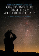Stephen James O Meara s Observing the Night Sky with Binoculars