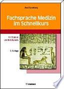 Fachsprache Medizin im Schnellkurs: für Studium und Berufspraxis ; mit 190 Übungen und zahlreichen Tabellen
