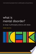 What is mental disorder? : an essay in philosophy, science, and values