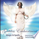 Goddess Enchantment  Magic and Spells Volume 2  Goddesses Love  Abundance and Transformation