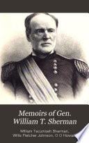 Memoirs of Gen  William T  Sherman  Complete