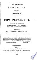 Plain and useful selections  from the books of the New Testament  by T  Browne