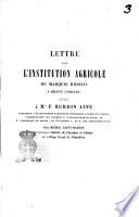 Lettre sur l'institution agricole du marquis Ridolfi à Méléto (Toscane) adressée à M.r. F. Burdin ainé,...