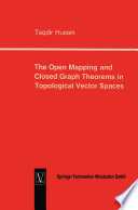 The Open Mapping and Closed Graph Theorems in Topological Vector Spaces