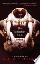 The Extinction Club : to rural quebec, he seeks refuge at...