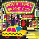 Bright Lights  Bright City