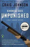 Kindness Goes Unpunished  A Walt Longmire Mystery